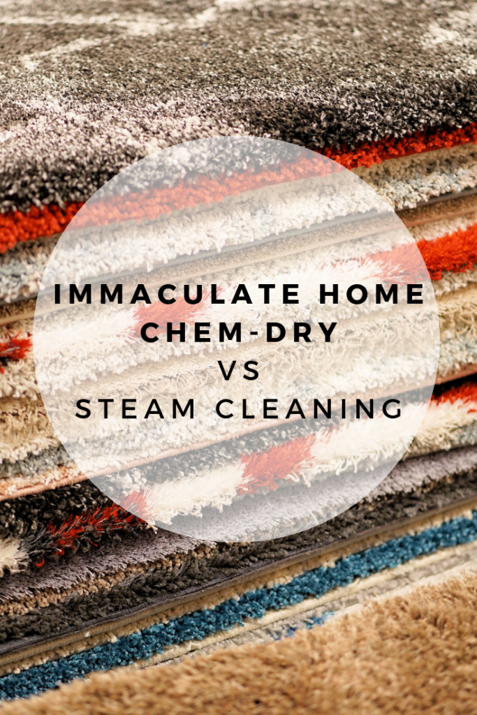 Immaculate Home Chem-Dry Vs Steam Cleaning