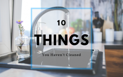 10 Things You Haven't Cleaned