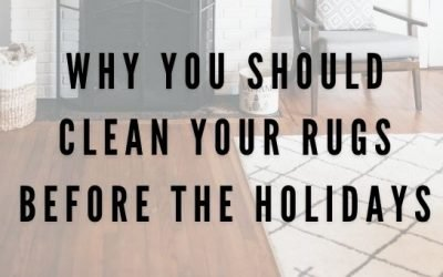 Why You Should Clean Your Rugs Before the Holidays