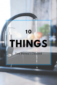 10 things you haven't cleaned immaculate home chem-dry
