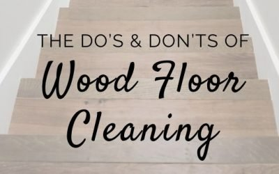 The Do's And Don'ts of Wood Floor Cleaning