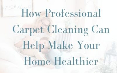 How Professional Carpet Cleaning Can Help Make Your Home Healthier