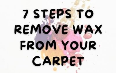 7 Steps to Remove Wax From Your Carpet