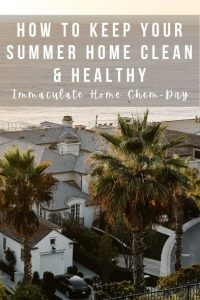 How to Keep Your Summer Home Clean & Healthy