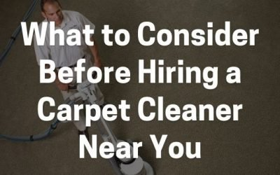 What to Consider Before Hiring a Carpet Cleaner Near You