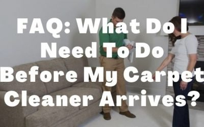 FAQ: What Do I Need To Do Before My Carpet Cleaner Arrives?